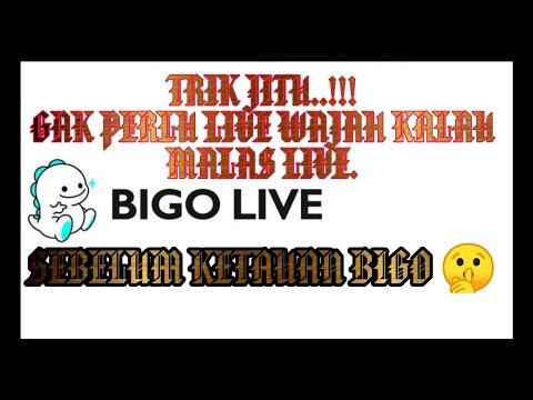 OFC BIGO LIVE MALAS LIVE.? PAKAI CARA INI.