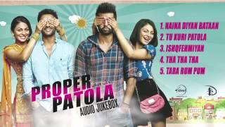 Proper Patola | Full Songs Audio Jukebox | Neeru Bajwa | Harish Verma | Yuvraj Hans