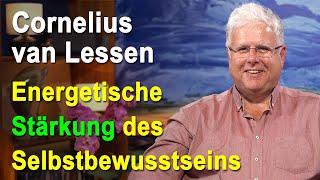 Selbstbewusstsein energetisch stärken, Auflösung der Selbstzweifel | Cornelius van Lessen