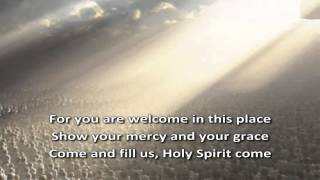 Come Spirit of God   Bo Ruach Elohim  Worship Video with lyrics