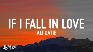 Ali Gatie If I Fall In Love (lyrics)