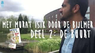 Met Murat Isik door de Bijlmer van Wees onzichtbaar - Deel 2