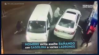 Hombre evita ASALTO bañando con GASOLINA a los DELINCUENTES
