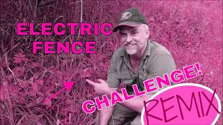 Electric Fence Challenge REMIX With Aquachigger