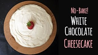 No-bake White Chocolate Cheesecake | Onehungrymama