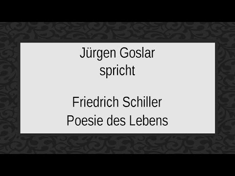 """Friedrich Schiller """"Poesie des Lebens"""""""