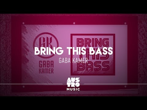 Gaba Kamer - Bring This Bass