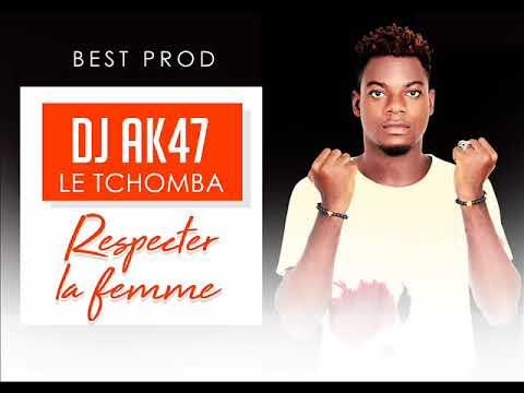 DJ AK47 - Respecter la femme