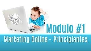 CURSO DE MARKETING DIGITAL PARA PRINCIPIANTES - MODULO 1