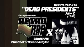"RETRO RAP #15: ""Dead Presidents"" - Jay-Z [@czarjoshmusic]"