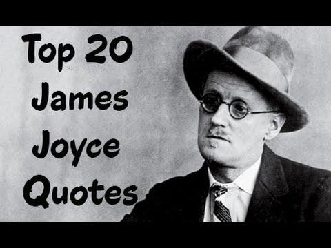 Top 20 James Joyce Quotes - The Irish novelist & poet