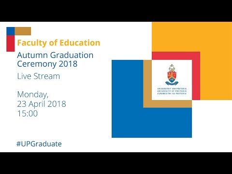 Faculty of Education Autumn Graduation Ceremony 15h00 23 April 2018