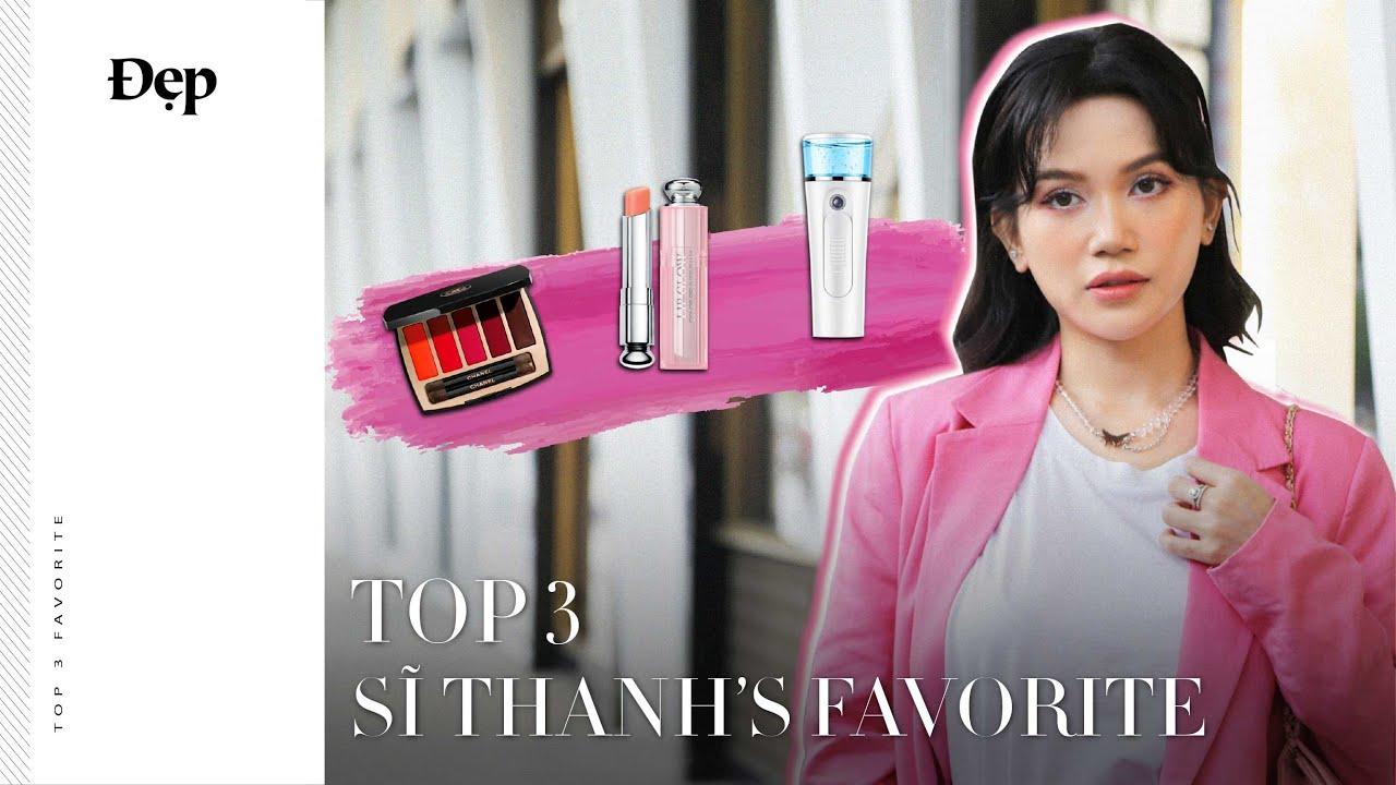 ĐẸP | Top 3 sản phẩm làm đẹp yêu thích nhất của Sĩ Thanh