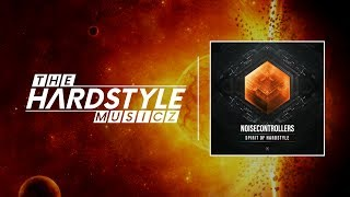 Noisecontrollers - Spirit of Hardstyle (Extended Version)