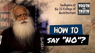 "How to say ""NO""? - Sadhguru"