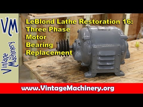 LeBlond Lathe Restoration 16:  Three Phase Motor Bearing Replacement