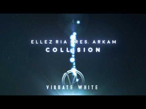 Ellez Ria Pres. Arkam - Collision (Extended Mix) [VWH005]