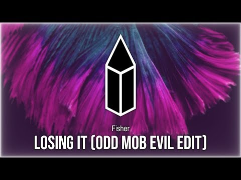 Fisher - Losing It (Odd Mob Evil Edit)