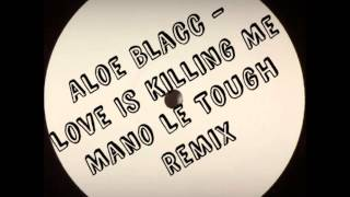 Aloe Blacc - Love Is Killing Me (Mano Le Tough Remix)