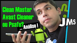 An?lise Clean Master x Avast Clean Up x PSafe | Android