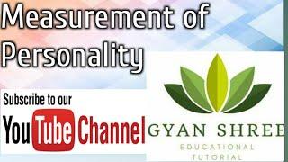 Child Development &Pedagogy Topic: Measurement of Personality|By Gyan Shree Educational Tutorial