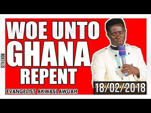 Woe Unto Ghana Repent By Evangelist Akwasi Awuah