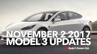 November 2 2017 Model 3 Updates | Model 3 Owners Club