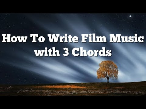 How To Write Film Music With ONLY 3 Chords!