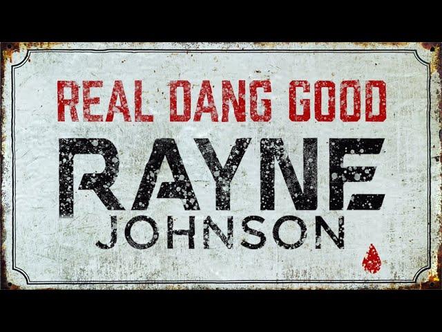 Rayne Johnson - Real Dang Good (Official Lyric Video)