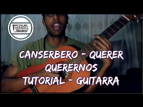Canserbero - Querer querernos (tutorial) by Manuel Herrera