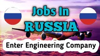 Jobs In RUSSIA || Enter Engineering Company || CV Selection || Gulf Job Requirement