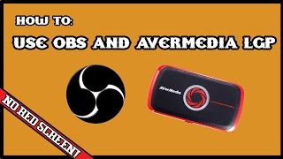 How To Use Avermedia Live Gamer Portable with OBS