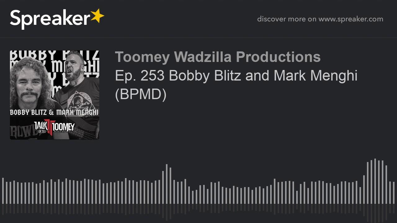 Ep  253 Bobby Blitz and Mark Menghi  BPMD