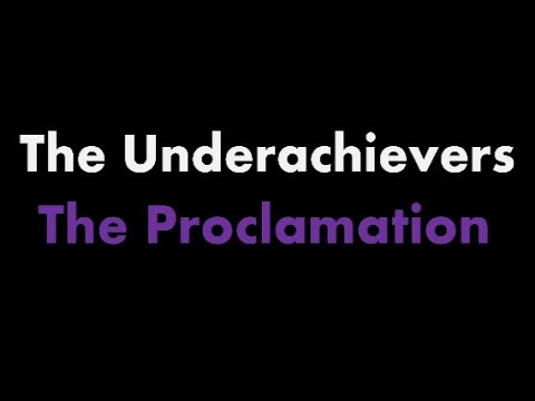 The Underachievers - The Proclamation (Lyrics)