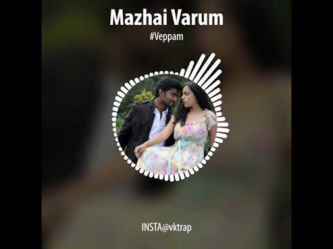 Mazhai Varum | Veppam | Trap Whatsapp Status | Real Love | 30'sec | Tamil Whatsapp Status