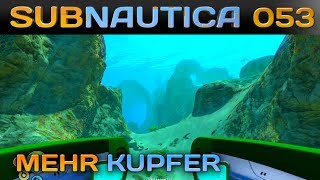 🌊 SUBNAUTICA [053] [Mehr Kupfer muss her] Let's Play Gameplay Deutsch German thumbnail