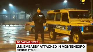 Breaking News: US Embassy attacked in Montenegro with grenades