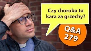 Czy choroba to kara za grzechy? [Q&A#279] Remi Recław SJ
