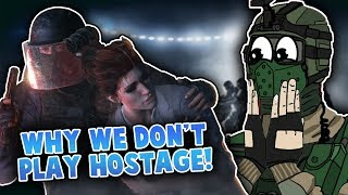 WHY WE DON'T PLAY HOSTAGE ANYMORE!! - Rainbow Six Siege Highlights #6