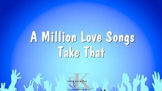 A Million Love Songs - Take That (Karaoke Version)