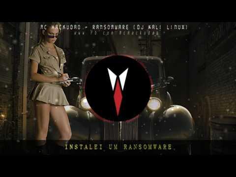 MC HACKUDAO - RANSOMWARE (DJ KALI LINUX) [#wannacry]