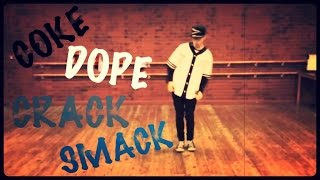 Steven Thompson | 'Coke Dope Crack Smack' REMIX - Choreography