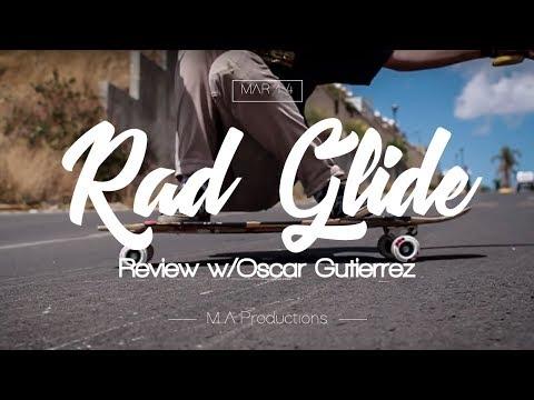 """"""" RAD - GLIDE """" Review / Oscar Gutierrez / Longboarding México"""