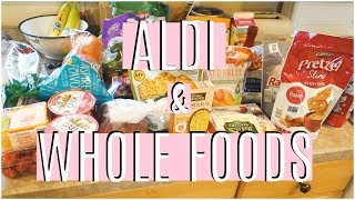Grocery Shopping On A Budget | Aldi & Whole Foods Haul | Weekly Meal Plan | Prices Included