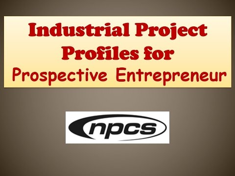 Industrial Project Profiles for Prospective Entrepreneur