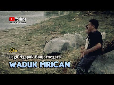 WADUK MRICAN ~ Eka # Lagu Wisata Banjarnegara