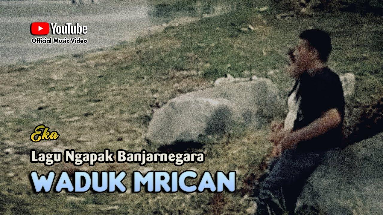 Download WADUK MRICAN ~ Eka # Lagu Wisata Banjarnegara