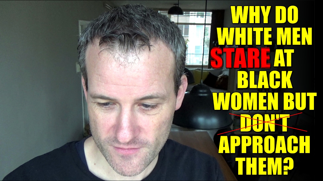 Why Do White Men Stare At Black Women But Dont Approach -9024
