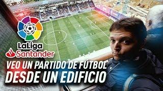 ¡¡VEO UN PARTIDO DE MESSI DESDE UN EDIFICIO!! Eibar Barça | Vlog 148