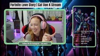 Fortnite Tragic Love Story | Cat Von K HIGHLIGHTS